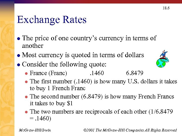 18. 6 Exchange Rates The price of one country's currency in terms of another