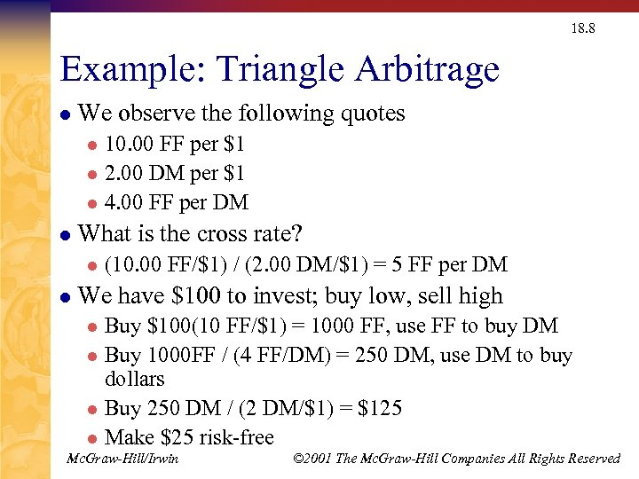 18. 8 Example: Triangle Arbitrage l We observe the following quotes 10. 00 FF