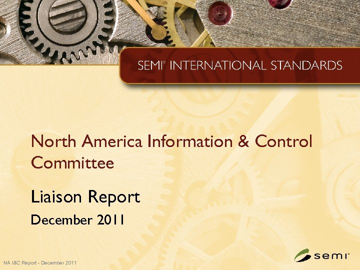 North America Information & Control Committee Liaison Report December 2011 NA I&C Report -