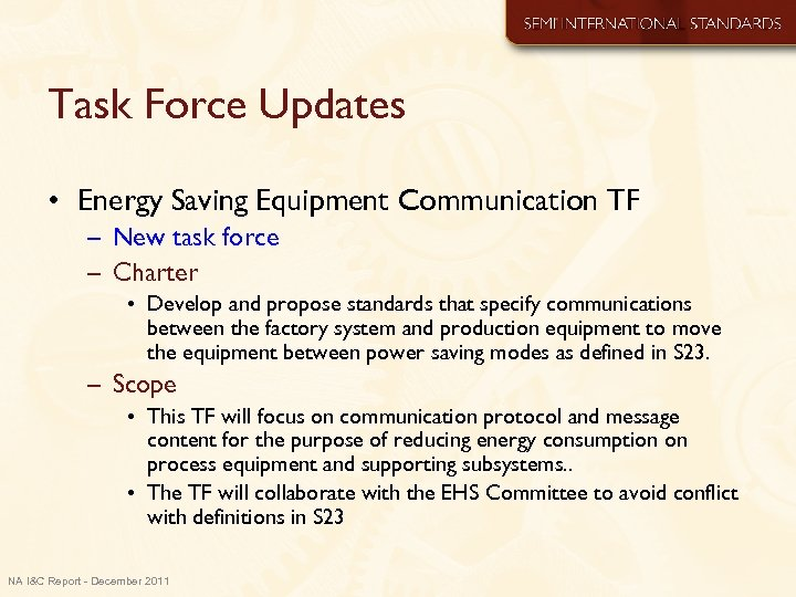 Task Force Updates • Energy Saving Equipment Communication TF – New task force –
