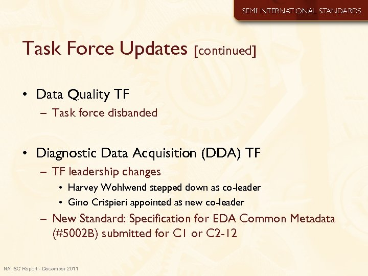Task Force Updates [continued] • Data Quality TF – Task force disbanded • Diagnostic