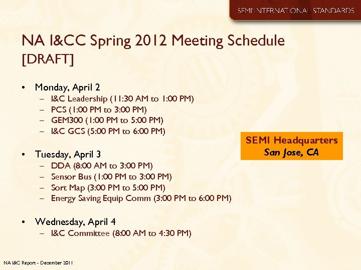 NA I&CC Spring 2012 Meeting Schedule [DRAFT] • Monday, April 2 – – I&C