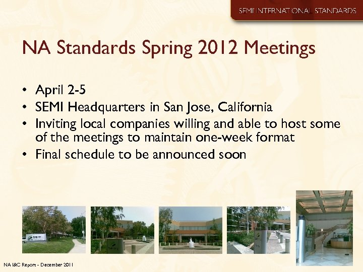 NA Standards Spring 2012 Meetings • April 2 -5 • SEMI Headquarters in San