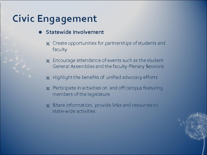 Civic Engagement Statewide Involvement Ë Ë Ë Create opportunities for partnerships of students and