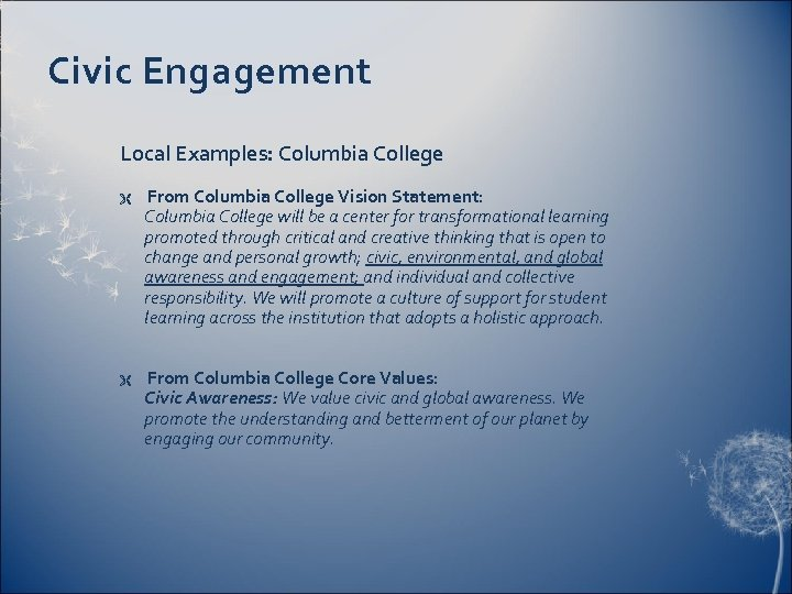 Civic Engagement Local Examples: Columbia College Ë From Columbia College Vision Statement: Columbia College