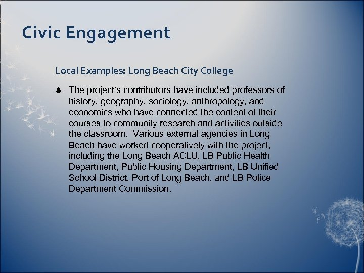 Civic Engagement Local Examples: Long Beach City College The project's contributors have included professors