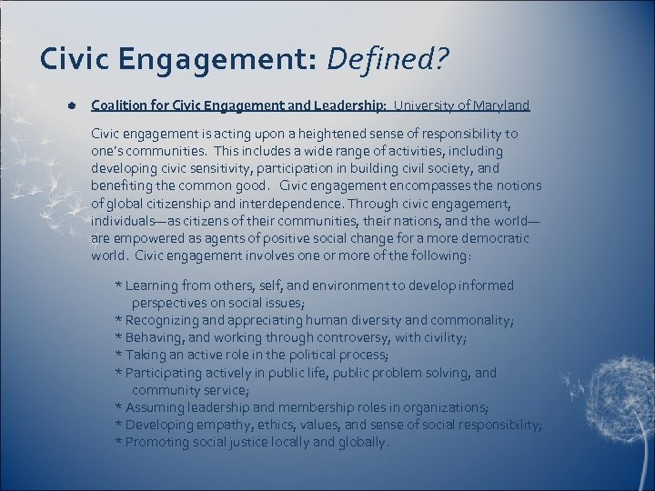 Civic Engagement: Defined? Coalition for Civic Engagement and Leadership: University of Maryland Civic engagement