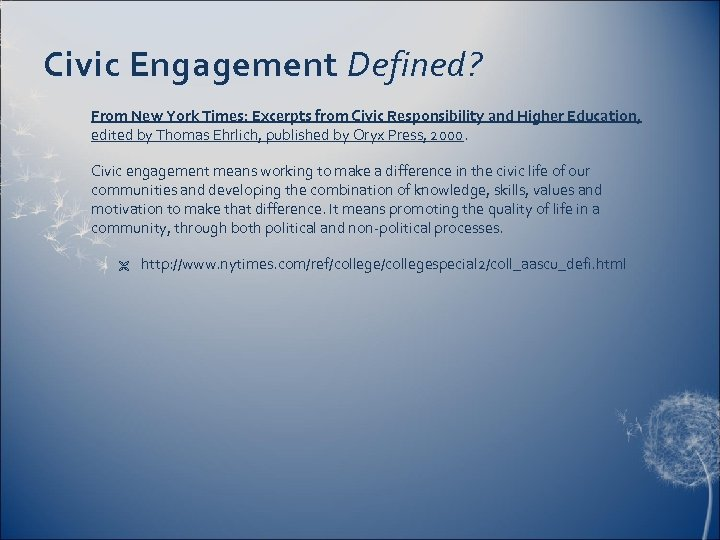 Civic Engagement Defined? From New York Times: Excerpts from Civic Responsibility and Higher Education,