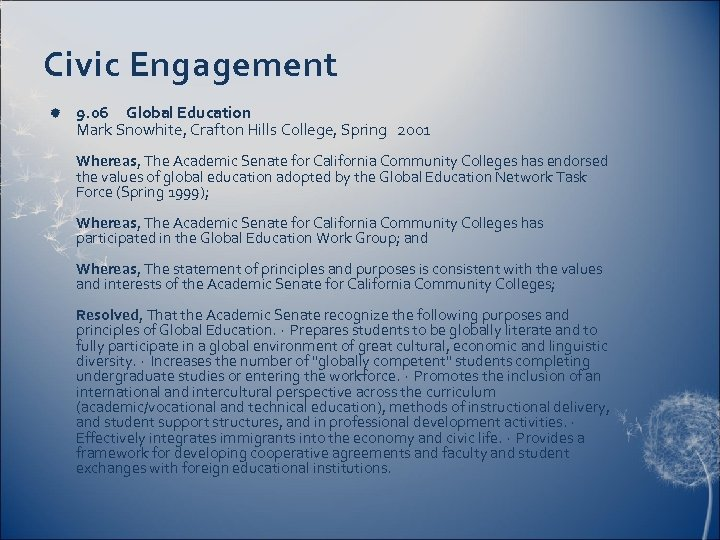 Civic Engagement 9. 06 Global Education Mark Snowhite, Crafton Hills College, Spring 2001 Whereas,