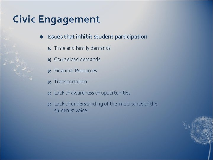 Civic Engagement Issues that inhibit student participation Ë Time and family demands Ë Courseload