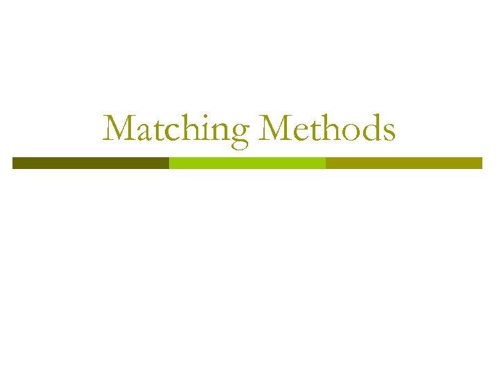 Matching Methods