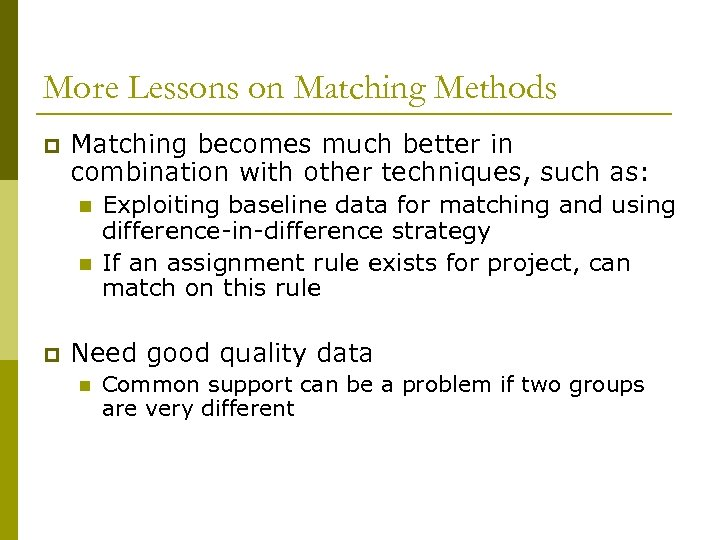 More Lessons on Matching Methods p Matching becomes much better in combination with other
