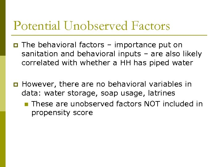 Potential Unobserved Factors p The behavioral factors – importance put on sanitation and behavioral