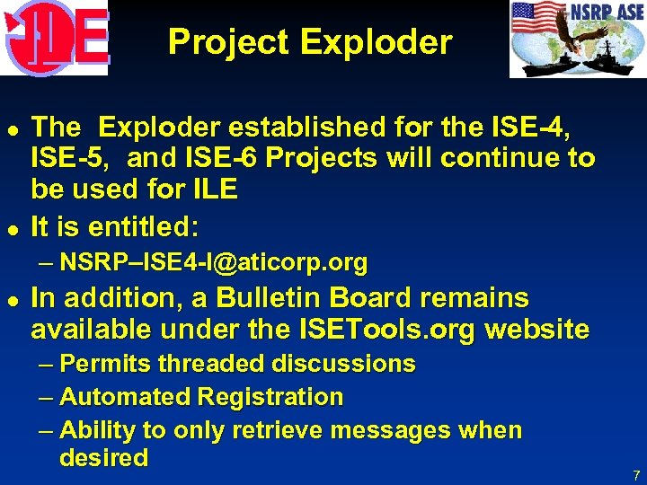 Project Exploder l l The Exploder established for the ISE-4, ISE-5, and ISE-6 Projects