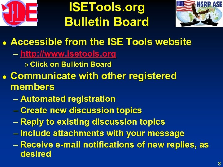 ISETools. org Bulletin Board l Accessible from the ISE Tools website – http: //www.