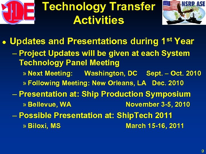 Technology Transfer Activities l Updates and Presentations during 1 st Year – Project Updates