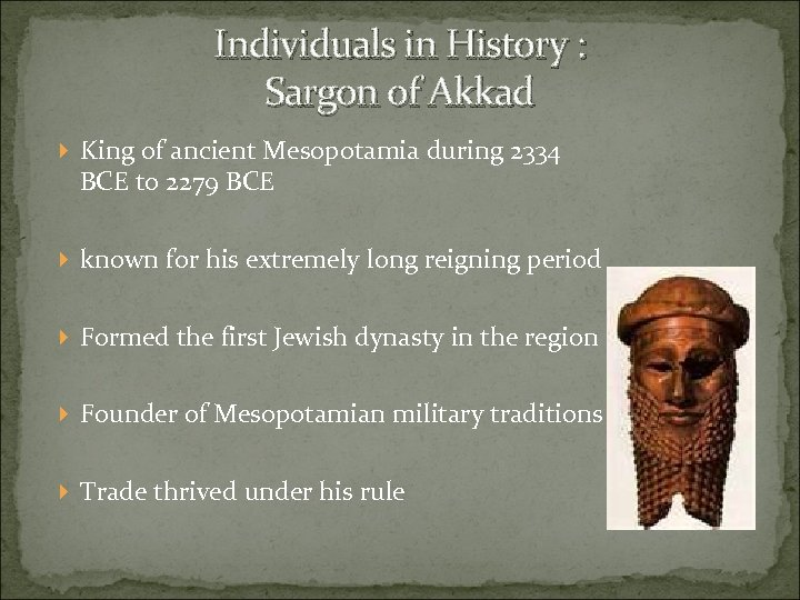 Individuals in History : Sargon of Akkad King of ancient Mesopotamia during 2334 BCE