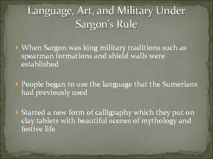 Language, Art, and Military Under Sargon's Rule When Sargon was king military traditions such