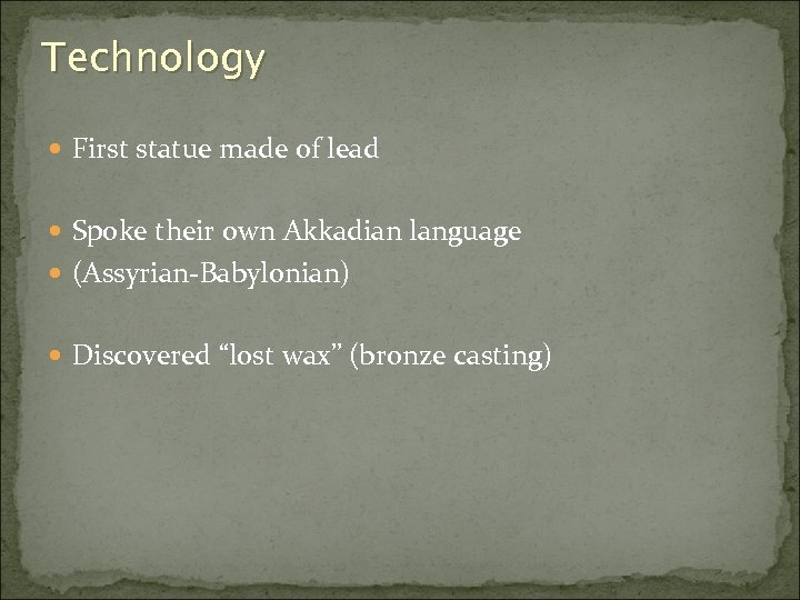 "Technology First statue made of lead Spoke their own Akkadian language (Assyrian-Babylonian) Discovered ""lost"
