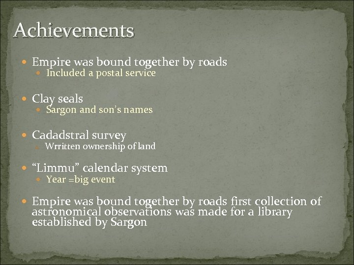 Achievements Empire was bound together by roads Included a postal service Clay seals Sargon
