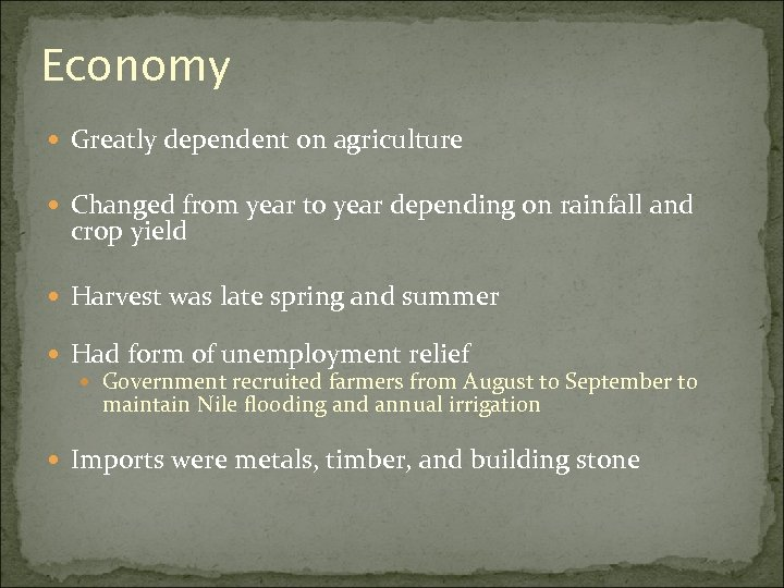 Economy Greatly dependent on agriculture Changed from year to year depending on rainfall and