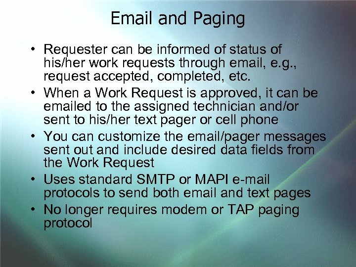 Email and Paging • Requester can be informed of status of his/her work requests