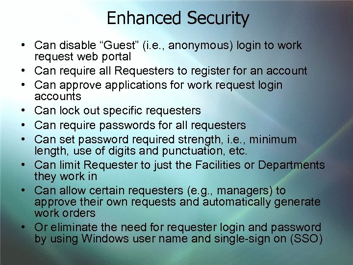 """Enhanced Security • Can disable """"Guest"""" (i. e. , anonymous) login to work request"""