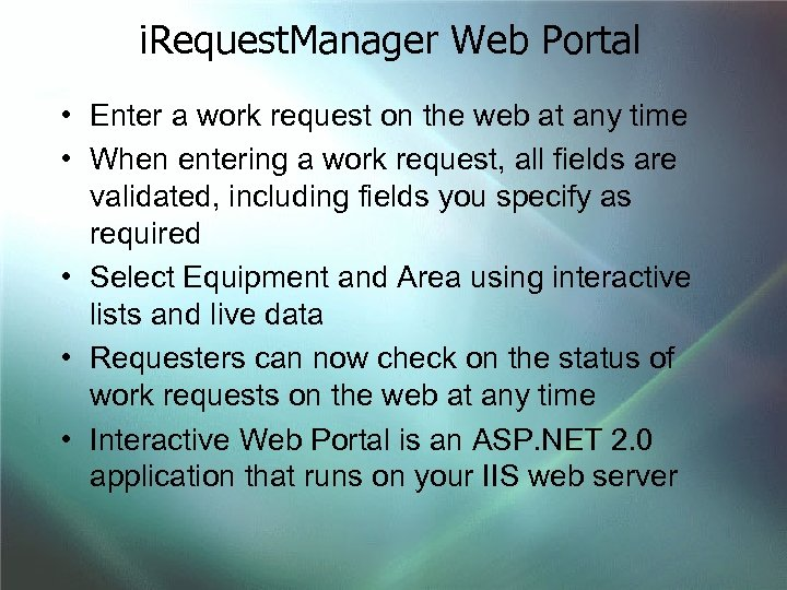 i. Request. Manager Web Portal • Enter a work request on the web at