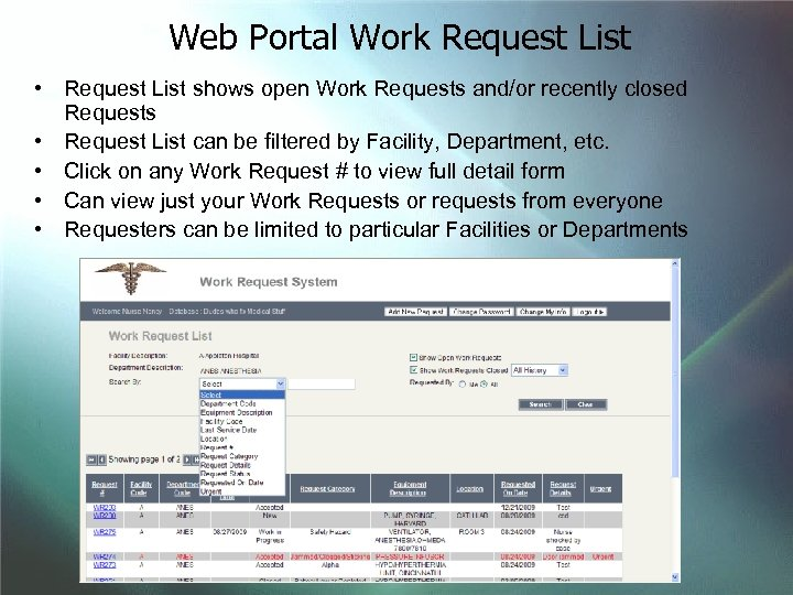 Web Portal Work Request List • Request List shows open Work Requests and/or recently