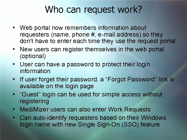 Who can request work? • Web portal now remembers information about requesters (name, phone