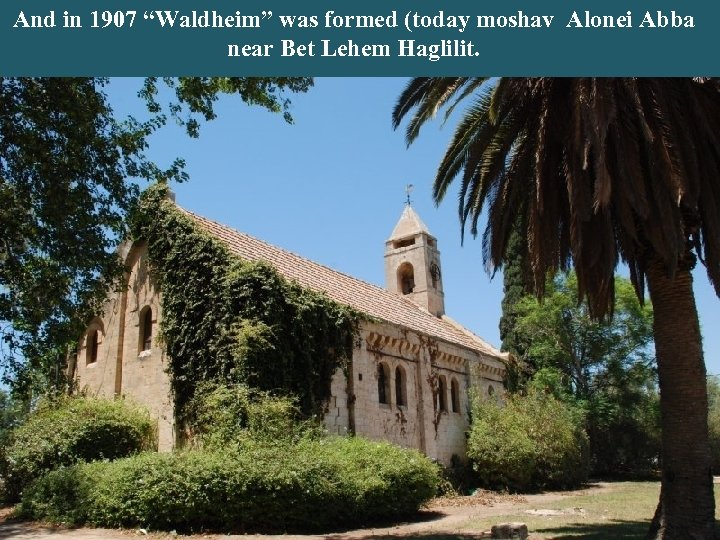 """A large farmhouse (partly deserted) built by the Unger Templer And in 1907 """"Waldheim"""""""