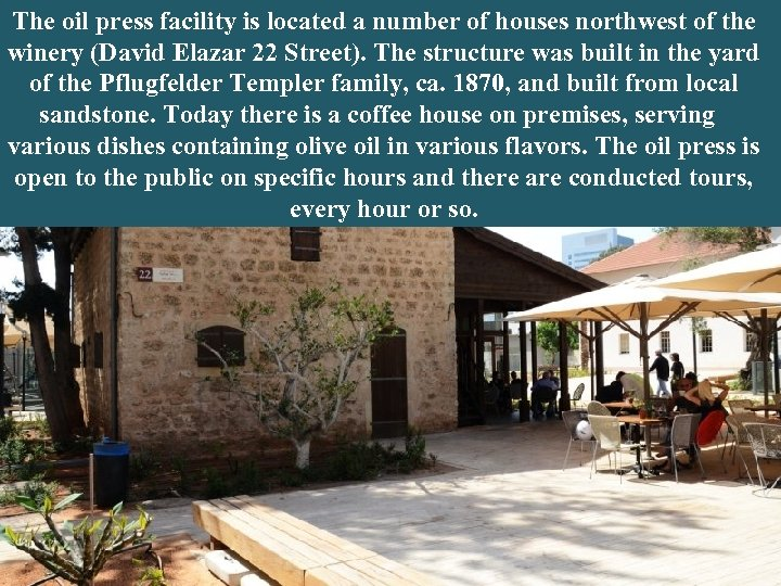 The oil press facility is located a number of houses northwest of the The
