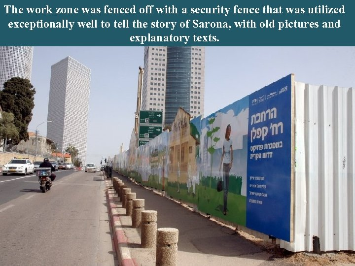 The work zone was fenced off with a security fence that was utilized exceptionally