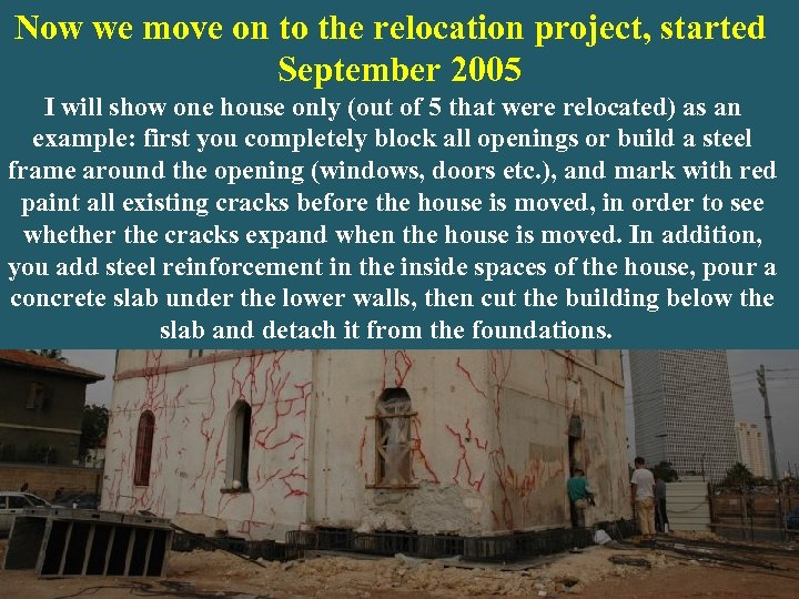 Now we move on to the relocation project, started September 2005 I will show