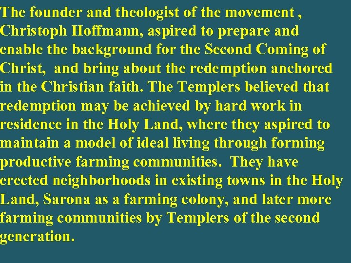 The founder and theologist of the movement , Christoph Hoffmann, aspired to prepare and