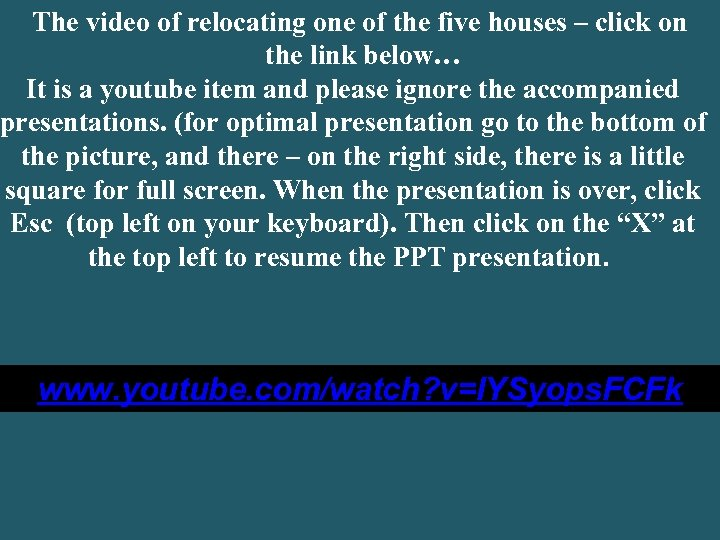 The video of relocating one of the five houses – click on the link