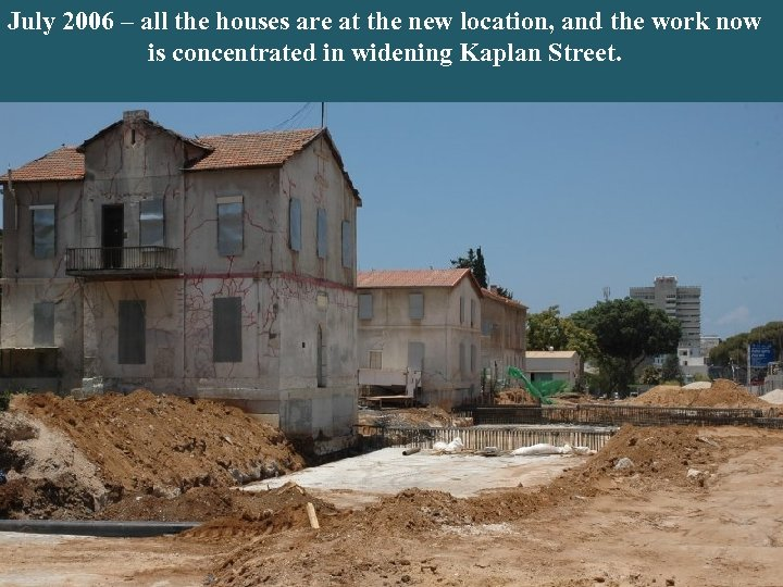 And by the way, this house, the last to be relocated, was the post