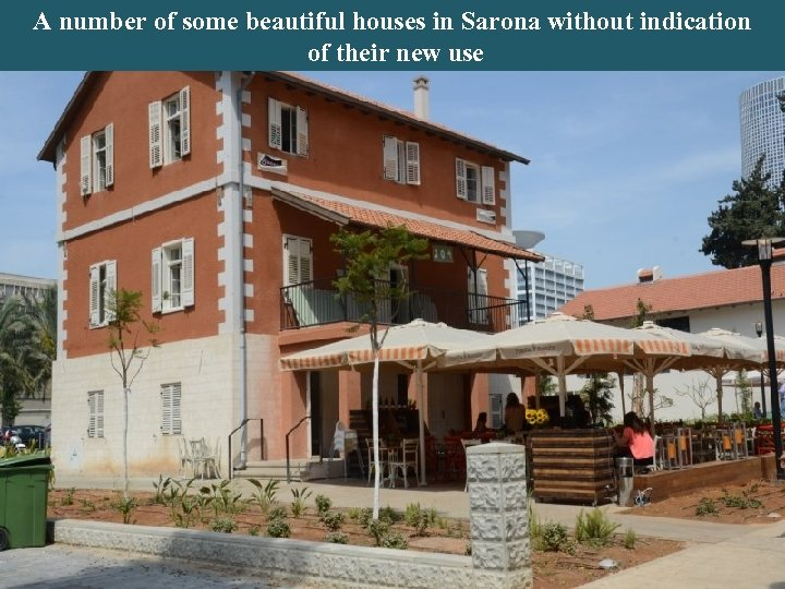 A number of some beautiful houses in Sarona without indication of their new use