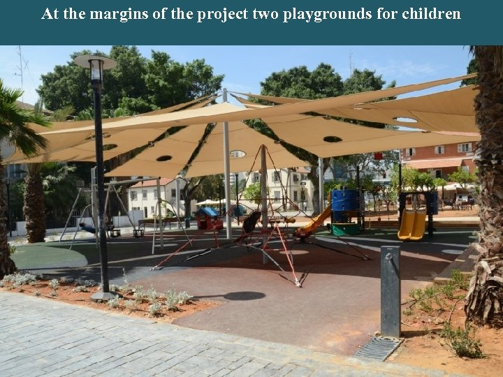 In the center of the project there are stages for performances, small At the