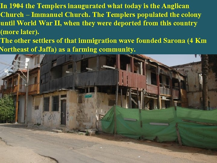 In 1904 the Templers inaugurated what today is the Anglican Remains of the houses