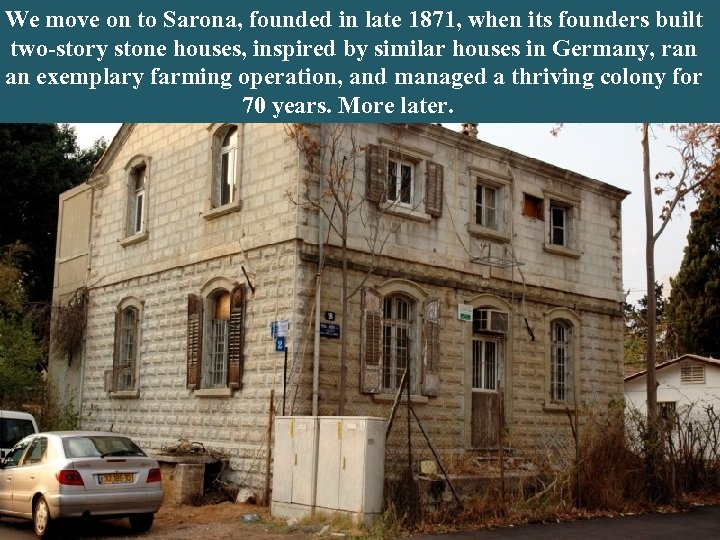 t. . We move on to Sarona, founded in late 1871, when its founders