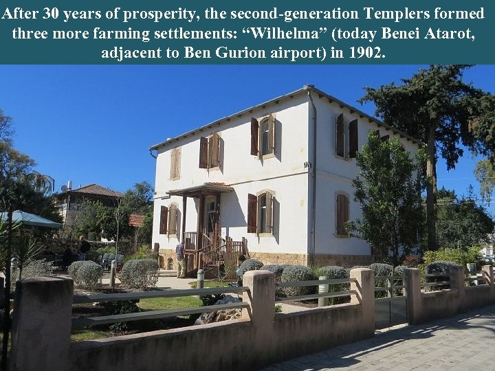 After 30 years of prosperity, the second-generation Templers formed Below an example of Templer