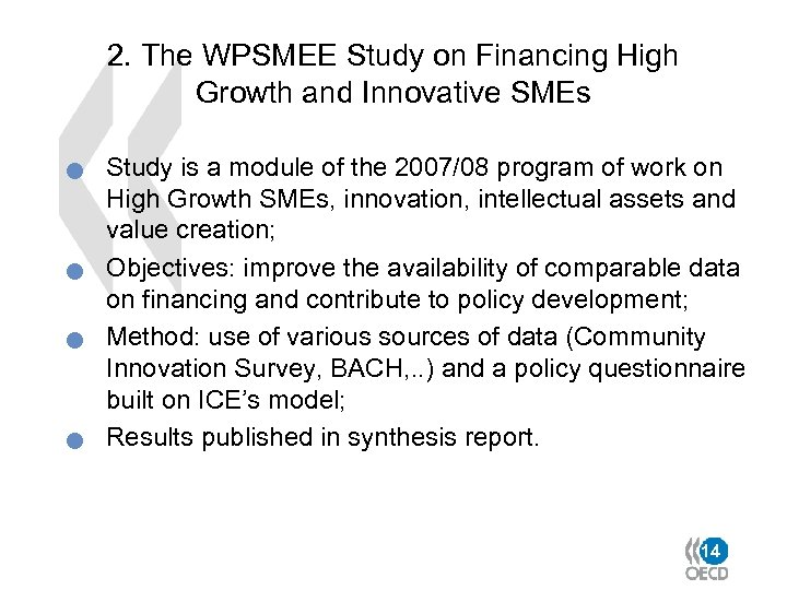 2. The WPSMEE Study on Financing High Growth and Innovative SMEs n n Study