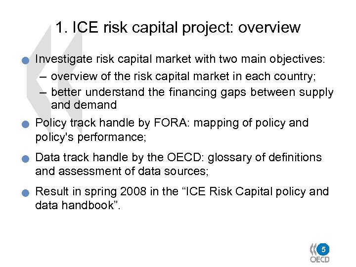 1. ICE risk capital project: overview n n Investigate risk capital market with two
