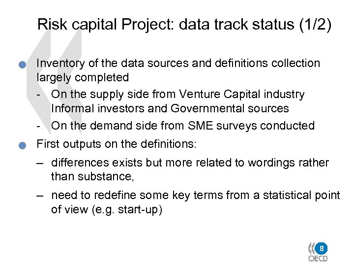 Risk capital Project: data track status (1/2) n n Inventory of the data sources