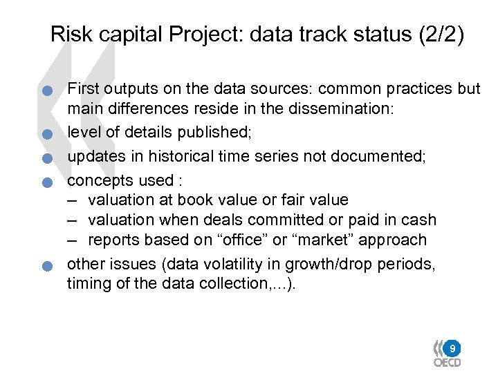Risk capital Project: data track status (2/2) n n n First outputs on the