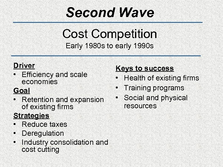 Second Wave Cost Competition Early 1980 s to early 1990 s Driver • Efficiency
