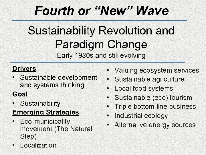 """Fourth or """"New"""" Wave Sustainability Revolution and Paradigm Change Early 1980 s and still"""