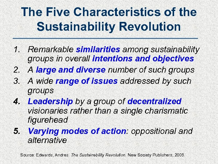 The Five Characteristics of the Sustainability Revolution 1. Remarkable similarities among sustainability groups in