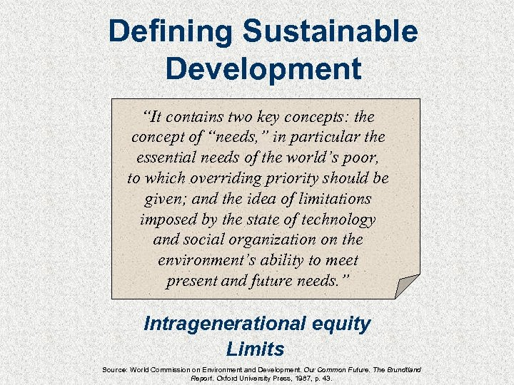 """Defining Sustainable Development """"It contains two key concepts: the concept of """"needs, """" in"""